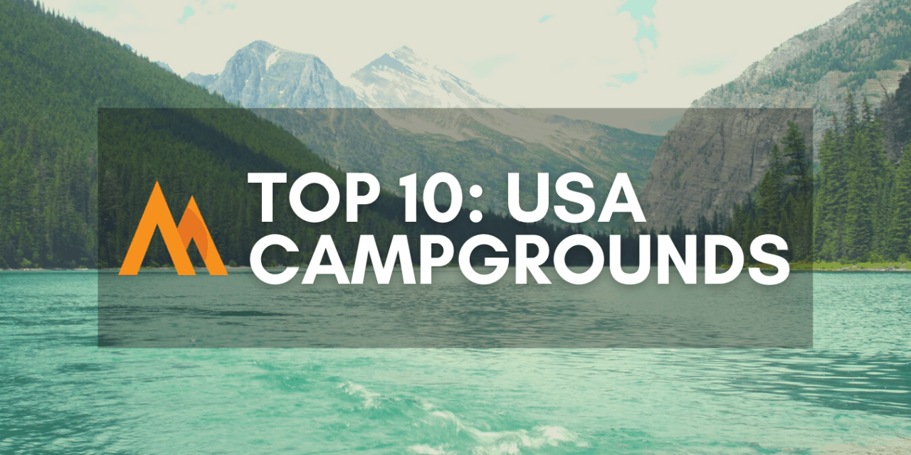 Top 10 Best Campgrounds in the United States